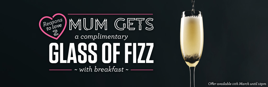 Complimentary glass of Fizz for mum for Breakfast - Book Now